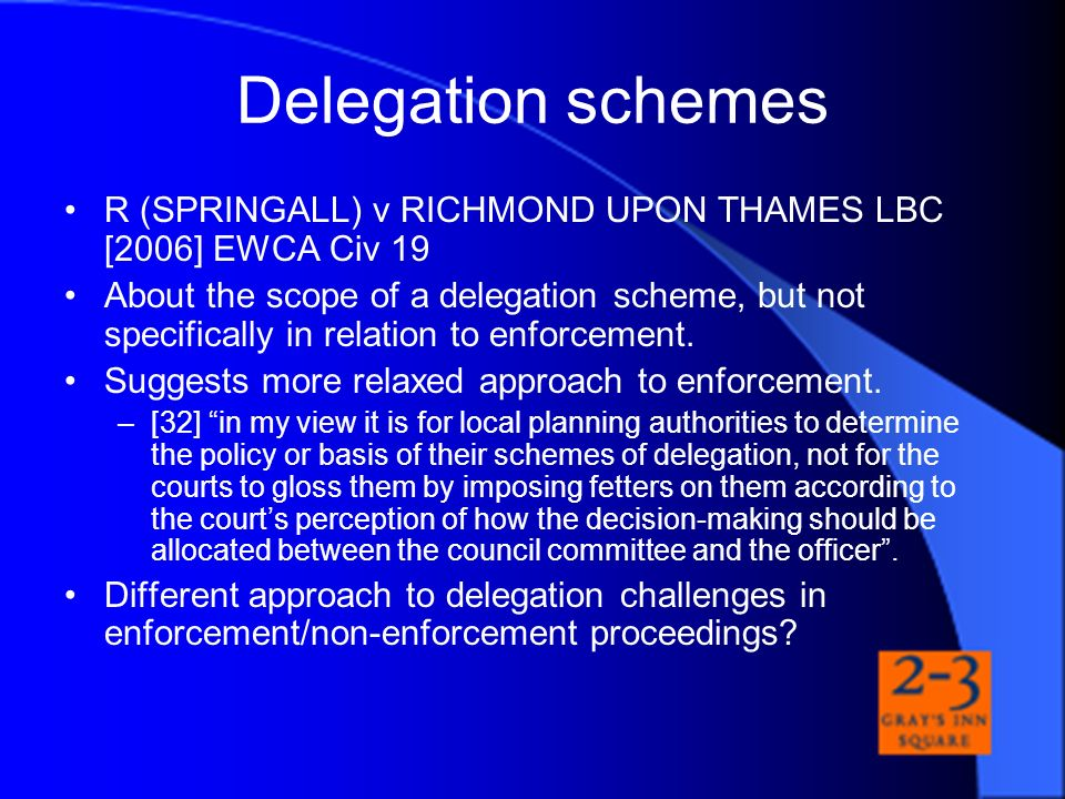 Delegation schemes R (SPRINGALL) v RICHMOND UPON THAMES LBC [2006] EWCA Civ 19.